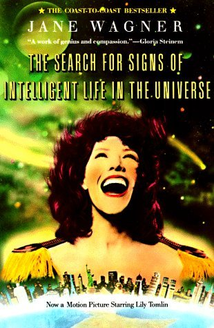 Search for Signs of Intelligent Life in the Universe, The by Jane Wagner