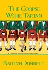 The Corpse Wore Tartan (A Liss MacCrimmon Mystery, #4)