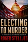 Electing To Murder (McRyan Mystery Series, #3)