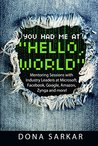 "You Had Me at ""Hello, World"": Mentoring Sessions with Industry Leaders at Microsoft, Facebook, Google, Amazon, Zynga and more!"