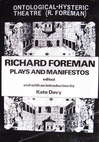 Richard Foreman: Plays and Manifestos