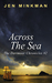 Across the Sea by Jen Minkman