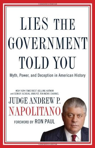 Lies the Government Told You by Andrew P. Napolitano