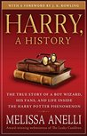 Harry, a History by Melissa Anelli