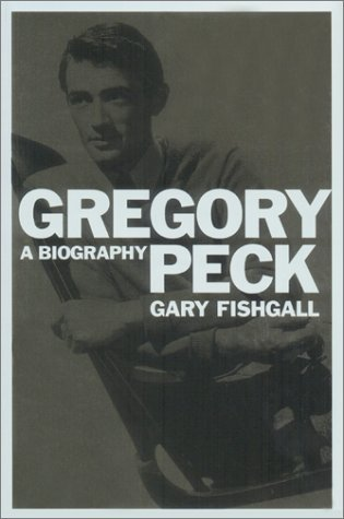 Gregory Peck: A Biography