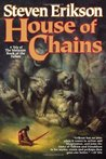 House of Chains (Malazan Book of the Fallen, #4)