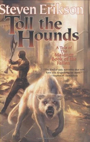 Toll the Hounds (The Malazan Book of the Fallen, #8)