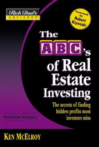The ABC's of Real Estate Investing by Ken McElroy