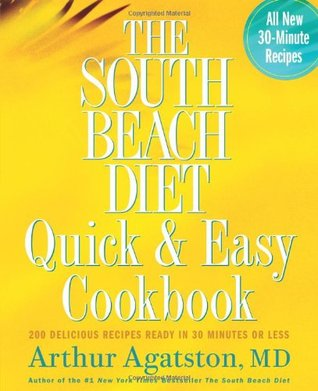 The South Beach Diet Quick and Easy Cookbook by Arthur Agatston