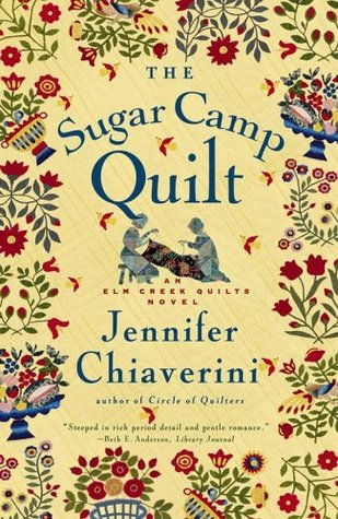 The Sugar Camp Quilt by Jennifer Chiaverini
