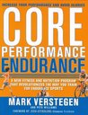 Core Performance Endurance: A New Fitness and Nutrition Program That Revolutionizes the Way You Train for Endurance Sports
