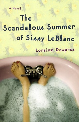 The Scandalous Summer of Sissy LeBlanc by Loraine Despres