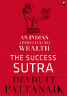 The Success Sutra: An Indian Approach to Wealth