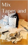 Mix Tapes and Stolen Tests (Mix Tape #2)