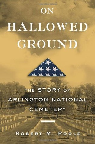 On Hallowed Ground by Robert M. Poole