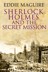 Sherlock Holmes and the Secret Mission
