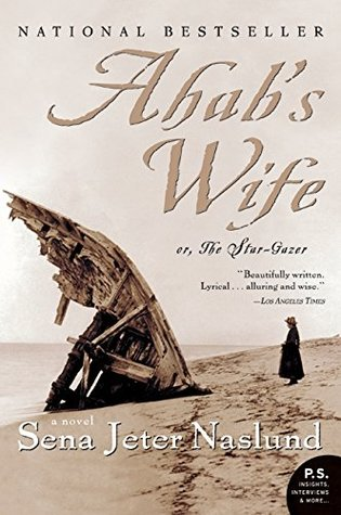 Ahab's Wife, or The Star-Gazer by Sena Jeter Naslund