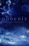 Phoenix (The Stardust Series, #1)
