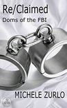 Re/Claimed (Doms of the FBI, #3)