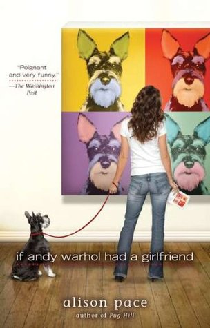 If Andy Warhol Had a Girlfriend by Alison Pace