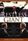 Restless Giant: The United States from Watergate to Bush vs. Gore (Oxford History of the United States)