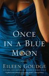 Once in a Blue Moon by Eileen Goudge