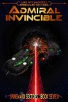 Admiral Invincible (Spineward Sectors, #7)