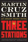Three Stations (Arkady Renko, #7)