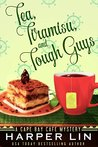 Tea, Tiramisu, and Tough Guys (A Cape Bay Cafe Mystery, #2)