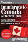 Immigrate to Canada: A Practical Guide (Newcomers Series)