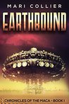 Earthbound (Chronicles of the Maca, #1)