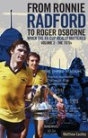 From Ronnie Radford to Roger Osborne: When the FA Cup Really Mattered: Volume 2 - The 1970s