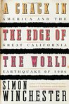 A Crack in the Edge of the World: America & the Great California Earthquake of 1906
