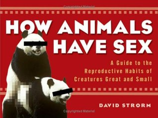 How Animals Have Sex  by David Strorm