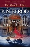 Dark Road Rising (Vampire Files, #12)