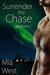 Surrender the Chase (Grizzly Rim, #2)