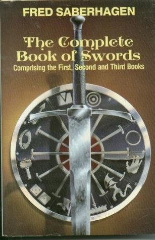 The Complete Book of Swords by Fred Saberhagen