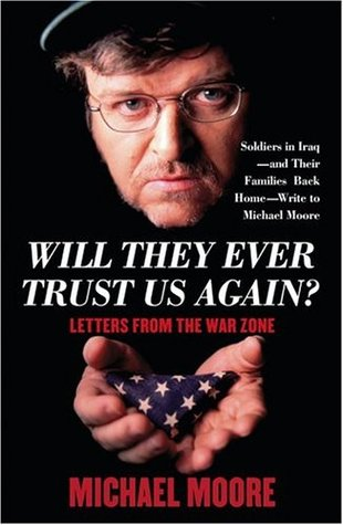 Will They Ever Trust Us Again? by Michael Moore