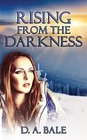 Rising from the Darkness (The Deepest Darkness, #3)