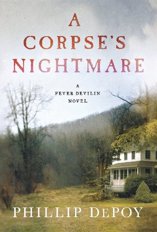 A Corpse's Nightmare by Phillip DePoy