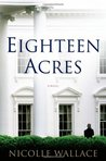 Eighteen Acres by Nicolle Wallace