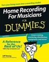 Home Recording For Musicians For Dummies (For Dummies (Computer/Tech))