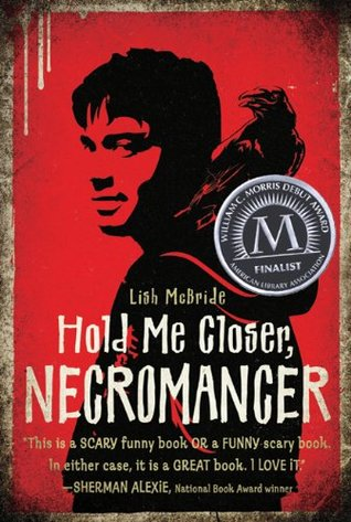 Hold Me Closer, Necromancer by Lish McBride