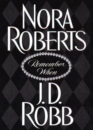 Remember When by J.D. Robb