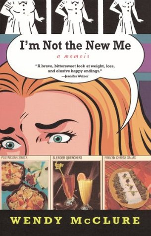 I'm Not the New Me by Wendy McClure