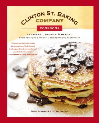 Clinton St. Baking Company Cookbook by DeDe Lahman