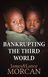 Bankrupting the Third World
