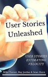 User Stories....Unleashed