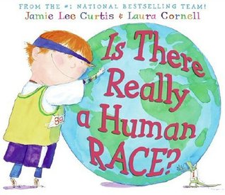 Is There Really a Human Race? by Jamie Lee Curtis