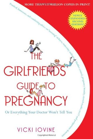 The Girlfriends' Guide to Pregnancy by Vicki Iovine